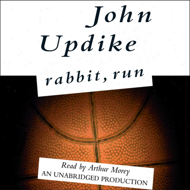 Rabbit, Run (unabridged)