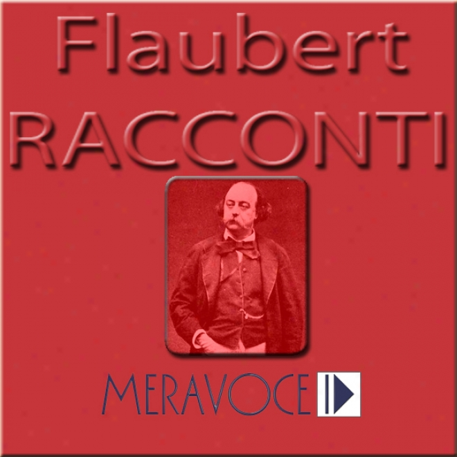 Racconti Sceltj Di Flaubert [selected Stories From Flaubert]