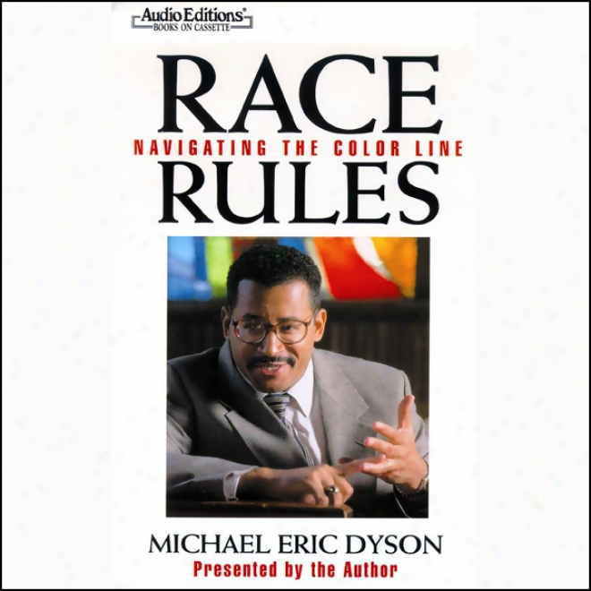 Race Rules: Naviating The Color Line