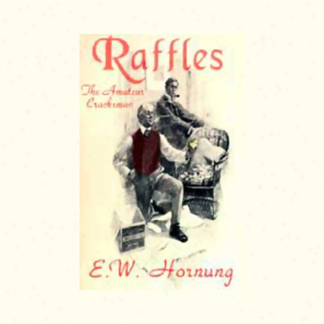 Raffles: The Amateur Cracksman (unabridged)