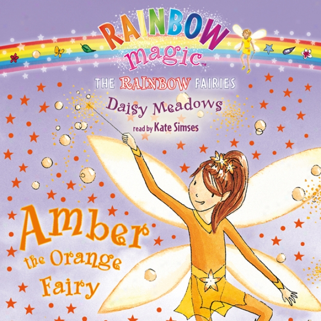 Rainbow Magic: Amber The Orange Fairy (unabridged)