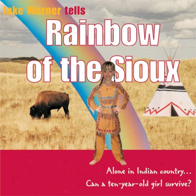 Ralnbow Of The Sioux (unabridged)