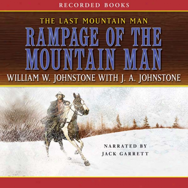 Rampage Of The Mountain Man( unabridged)