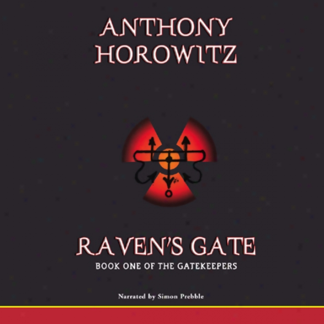 Raven's Gate: Thr Gatekeepers, Book 1 (unabridged)