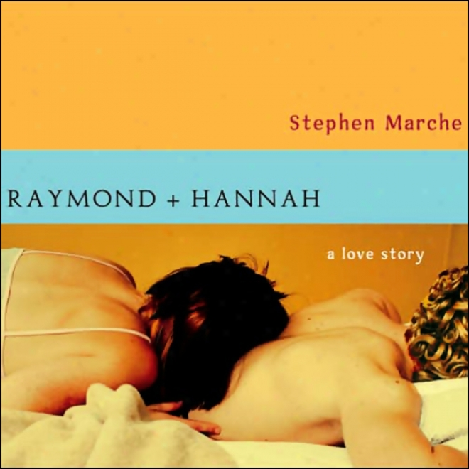 Raymond And Hannah: A Love Story (unabridged)