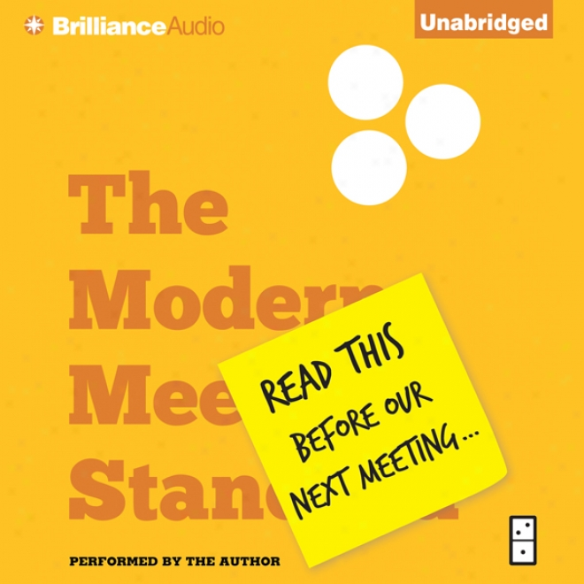Read This Before Our Next Meeting: The Modern Meeting Standard For Successfull Organizations u(nabridged)