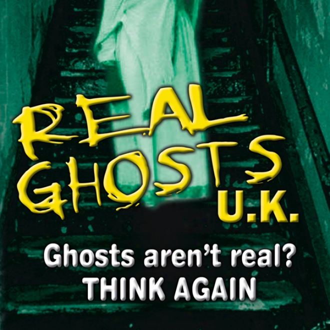 Real Ghosts Uk: Featuring Tyree Separate Investigations