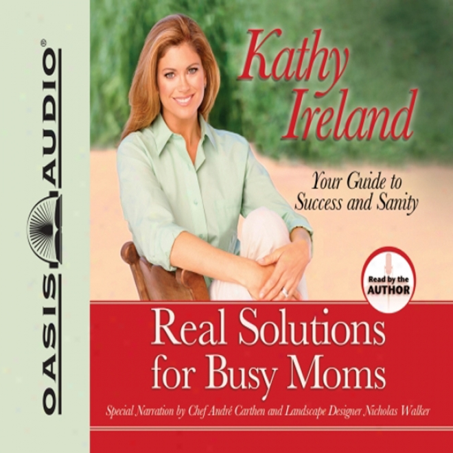 Real Solutions For Busy Moms: Your Guide To Success And Sanity (unabridged)
