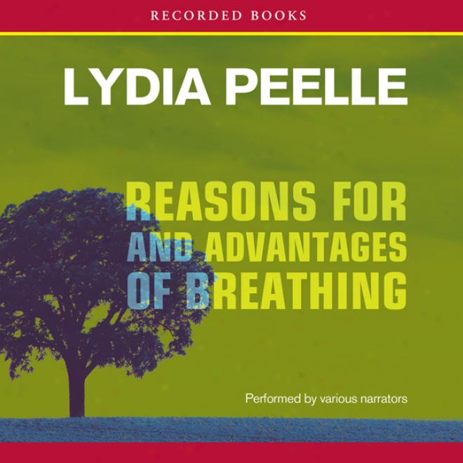 Reasons For And Advantages Of Breathing: Short Story Collection (unabridged)