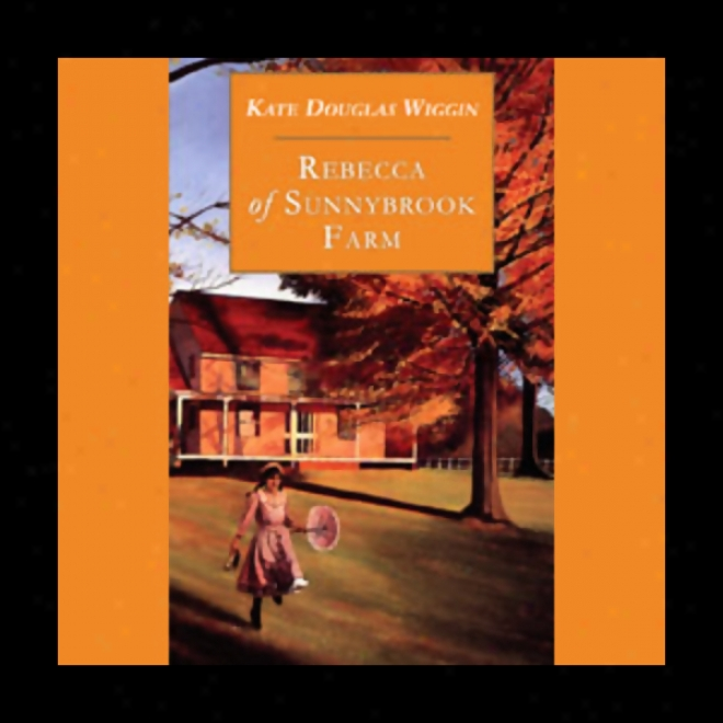 Rebecca Of Sunnybrook Farm (unabridged)