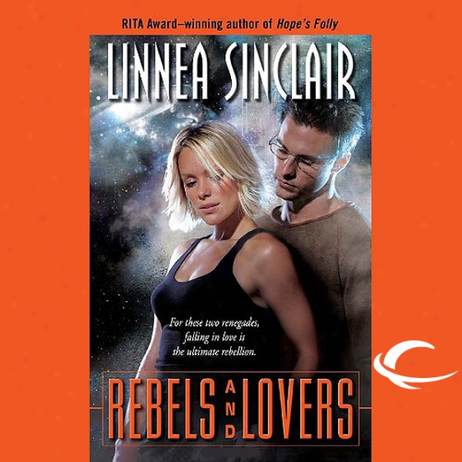 Rebels And Lovers: The Dock Five Unigerse Series, Book 4 (unabridged)