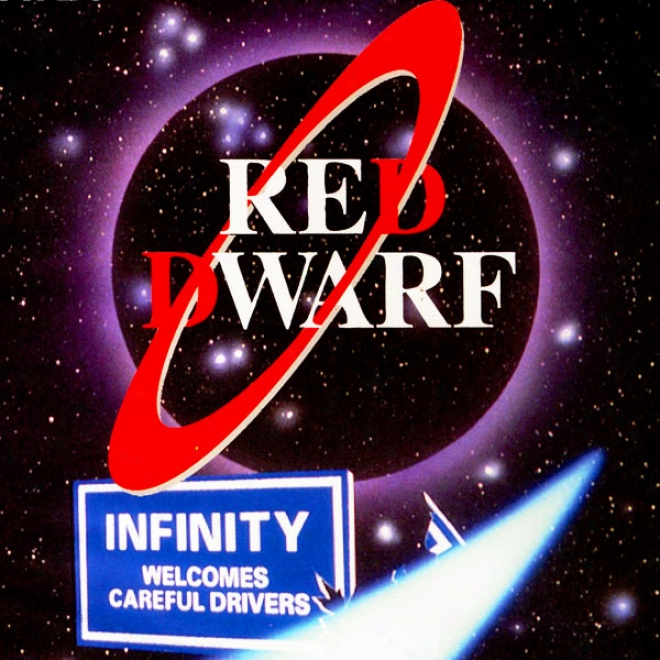Red Dwarf: Infinity Welcomes Carwful Drivers (unabridged)