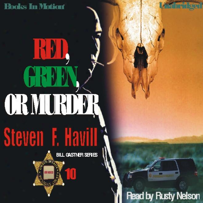 Red, Green, Or Murder: A Sheriff Bill Gastner Mystery #10 (unabridged)