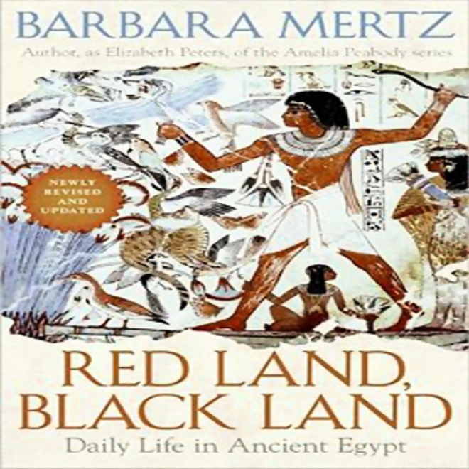 Red Land, Black Land: Daily Life In Ancient Egypt (unabridged)