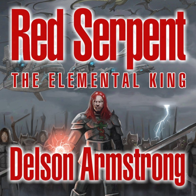 Red Serpent: The Elemental King (unabridged)