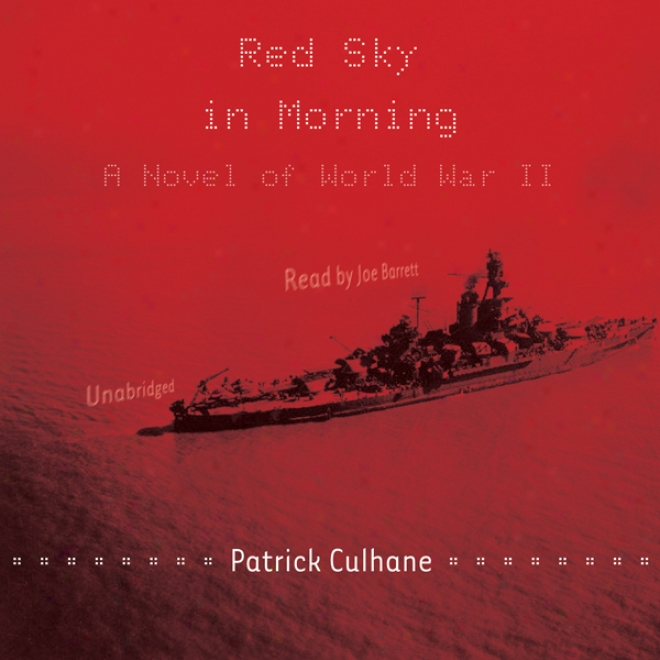 Red Sky In Morning: A Novel Of World War Ii (unabridged)