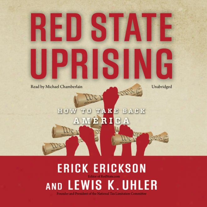 Red State Uprising: How To Take Back America (unabridged)
