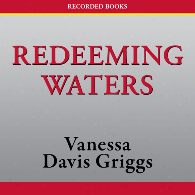 Redeeming Watesr (unabridged)