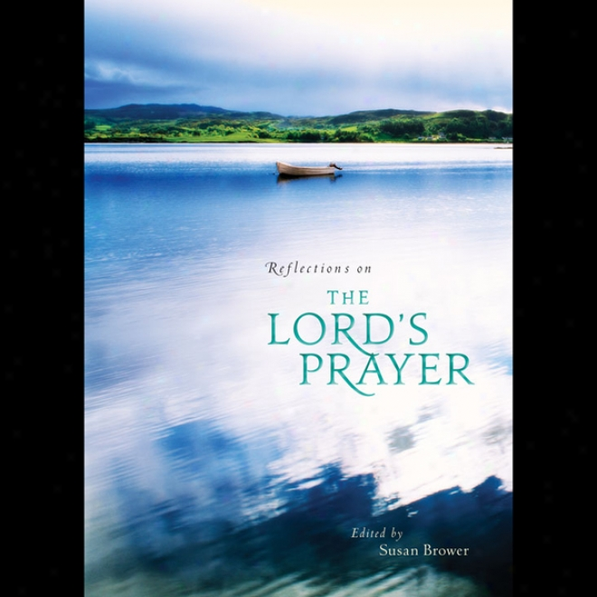 Reflections On The Lord's Prayer (unabridged)