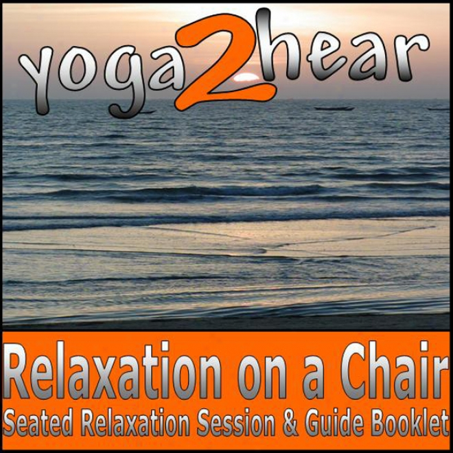 Relaxation On A Chair: Relaxation Session & Guide Main division (unabridged)