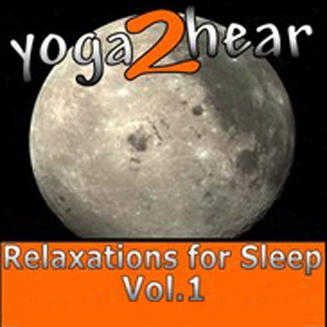 Relaxations For Sleep Vol.1: Yoga Rest Sessions And Guide Book