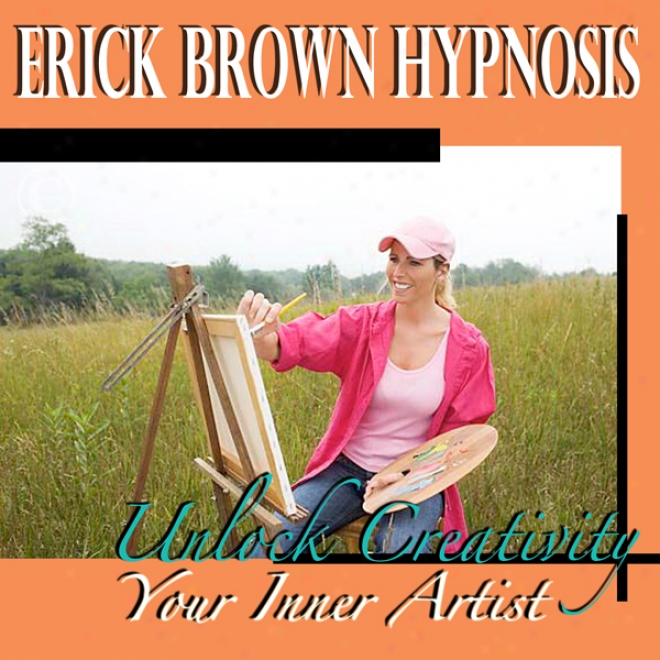 Release Your Interior Artist Hypnosis: Open Blocks & Unlock Creativity Subliminal Motivation Relax Meditation Hypnosis Binuaral Beats