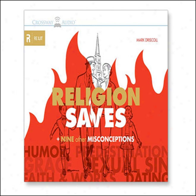 Religion Saves: And Nine Other Misconceptions (unabridged)