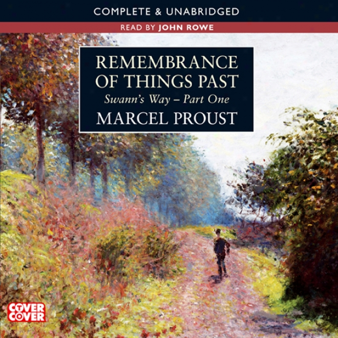 Remembrance Of Things Past: Swann's Way, Part 1 (unabridged)