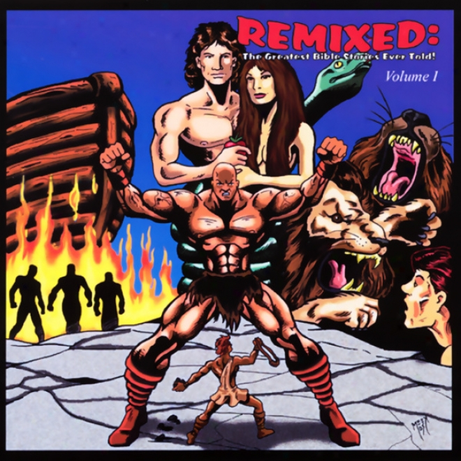 Remixed: The Greatest Bible Stories Ever Told! Volume One