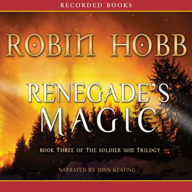 Renegade's Magic: Book Three Of The Soldier Son Trilogy (unabridged)