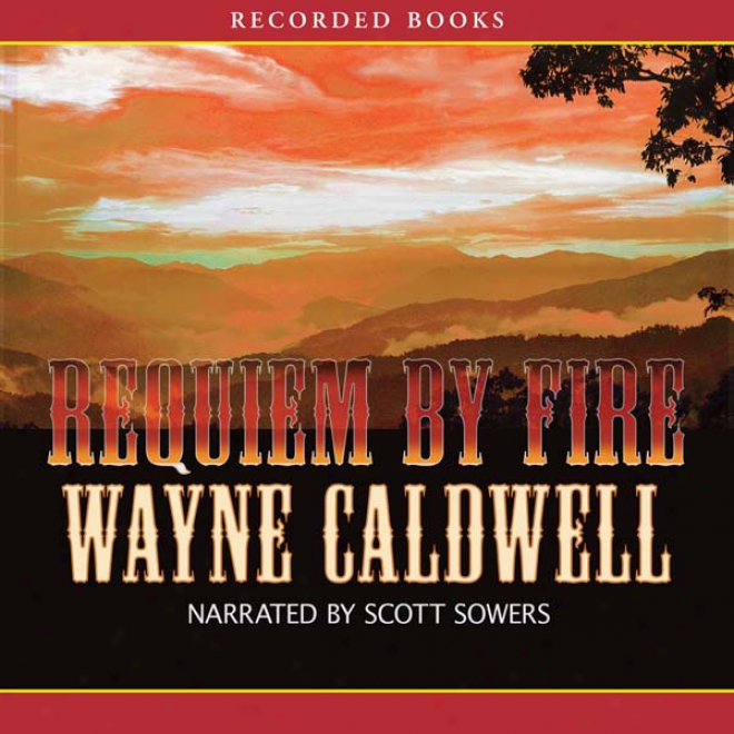 Requiem By Fire: A Novel (unabrridged)
