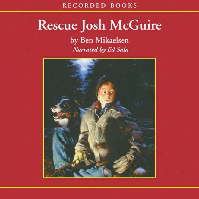 Rescue Josh Mcguire (unabridged)