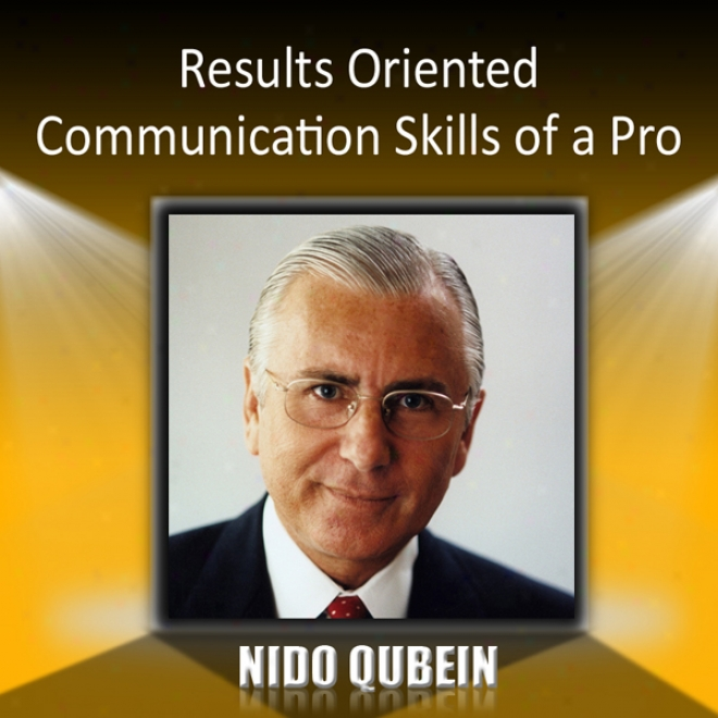 Results Oriented Communication Skills Of A Pro
