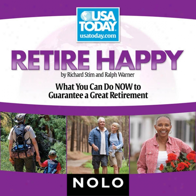 Retire Happy: What You Can Do Now To Guarntee A Great Retirement