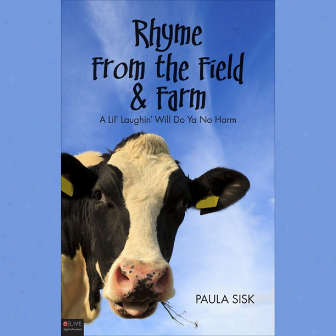 Rhyme From The Field & Farm: A Lil' Laughin' Will Do Ya No Injure (unabridged)