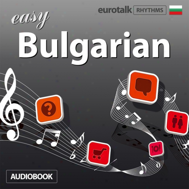 Rhythms Easy Bulgarian (unabridged)