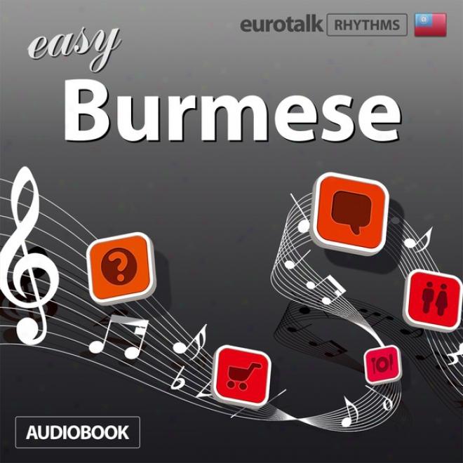 Ruythms Easy Burmese (unabridged)