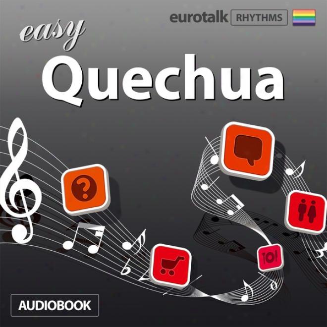 Rhythms Easy Quechua (unabridged)