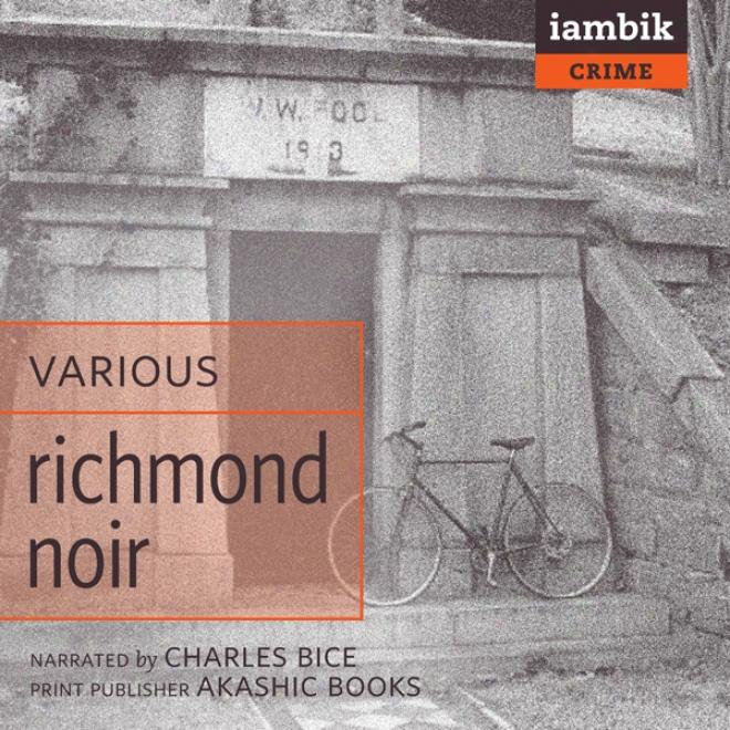 Richmond Noir (unabridged)