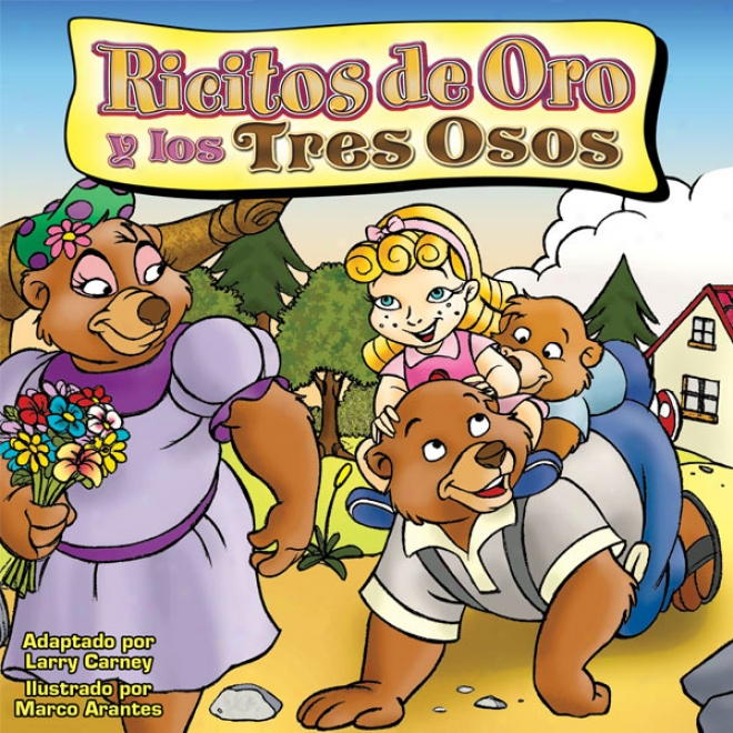 Ricitos Do Oro Y Los Tres Osos [goldilocks And The Three Bears] (unabridged)