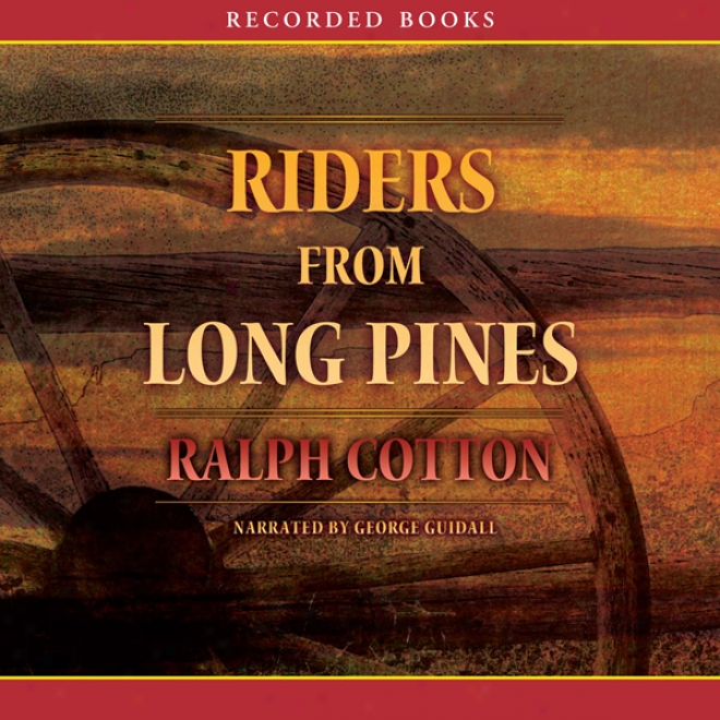 Riders From Long Pines (unabridged)
