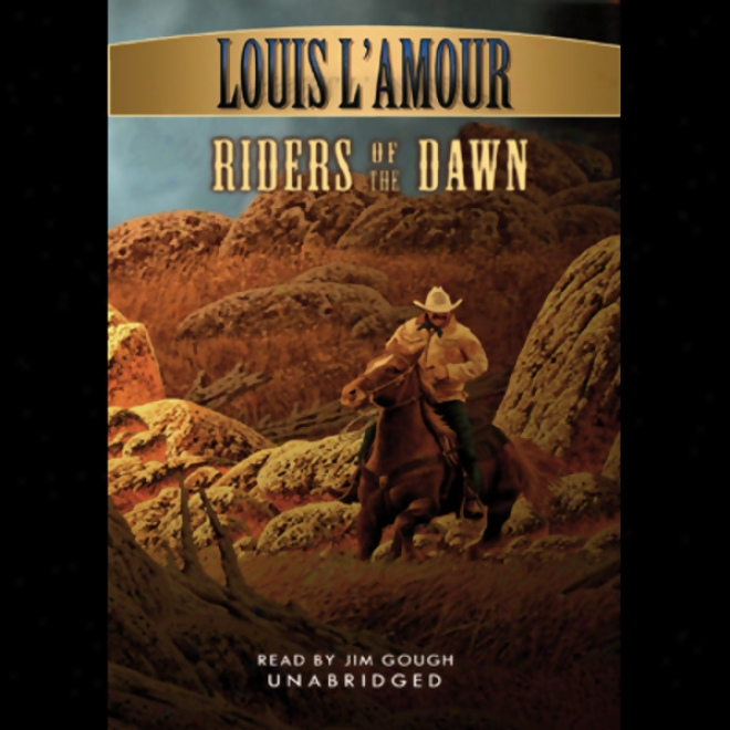 Riders Of The Dawn (unabridged)