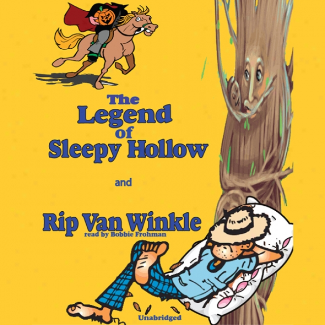 Rip Van Winkle And The Lebend Of Sleepy Hollow (unabridged)
