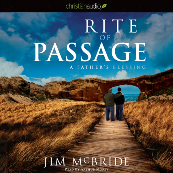 Rite Of Passage: A Father's Blessing (unabridged)