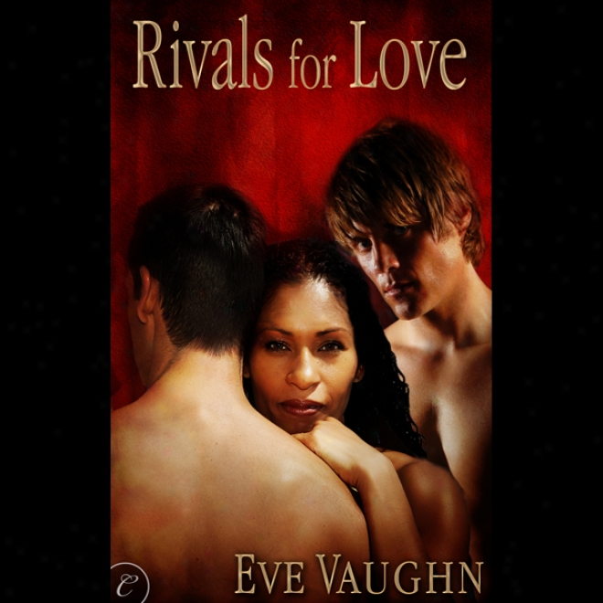 Rivals For Love (unabridged)