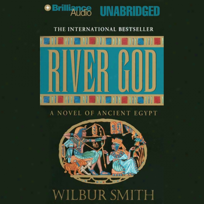 River God: A Novel Of Ancient Egypt (unabridged)