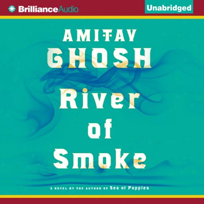 River Of Smoke (unwbridged)