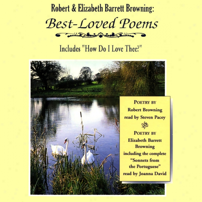Robert And Elizabeth Barrett Browning: Best-loved Poems (unabridged)
