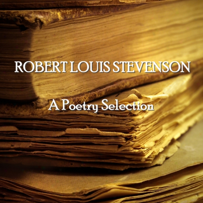 Robert Louis Stevenson: A Poetry Selection (unabridged)
