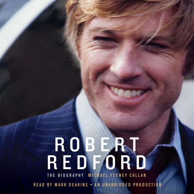Robert Redford: The Biography (unabridged)